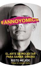 libro-risto-mejide-annoyomics-el-arte-de-molesta-para-ganar-dinero-lucas-cabrera-publicidad-marketing-comunicacion